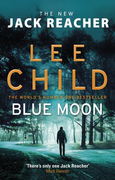 Book Cover: Blue Moon by Lee Child, a Jack Reacher novel